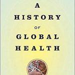 A History of Global Health Book Cover