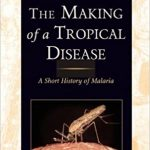 The Making of a Tropical Disease Book Cover