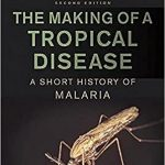 The Making of a Tropical Disease, 2nd edition
