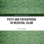 Piety and Patienthood in Medieval Islam Book Cover