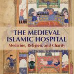 The Medieval Islamic Hospital Book Cover